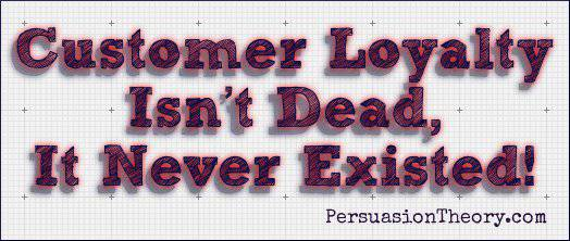 Customer Loyalty Isn't Dead, It Never Existed!