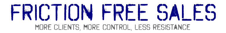 Friction Free Sales - More Clients, More Control, Less Resistance